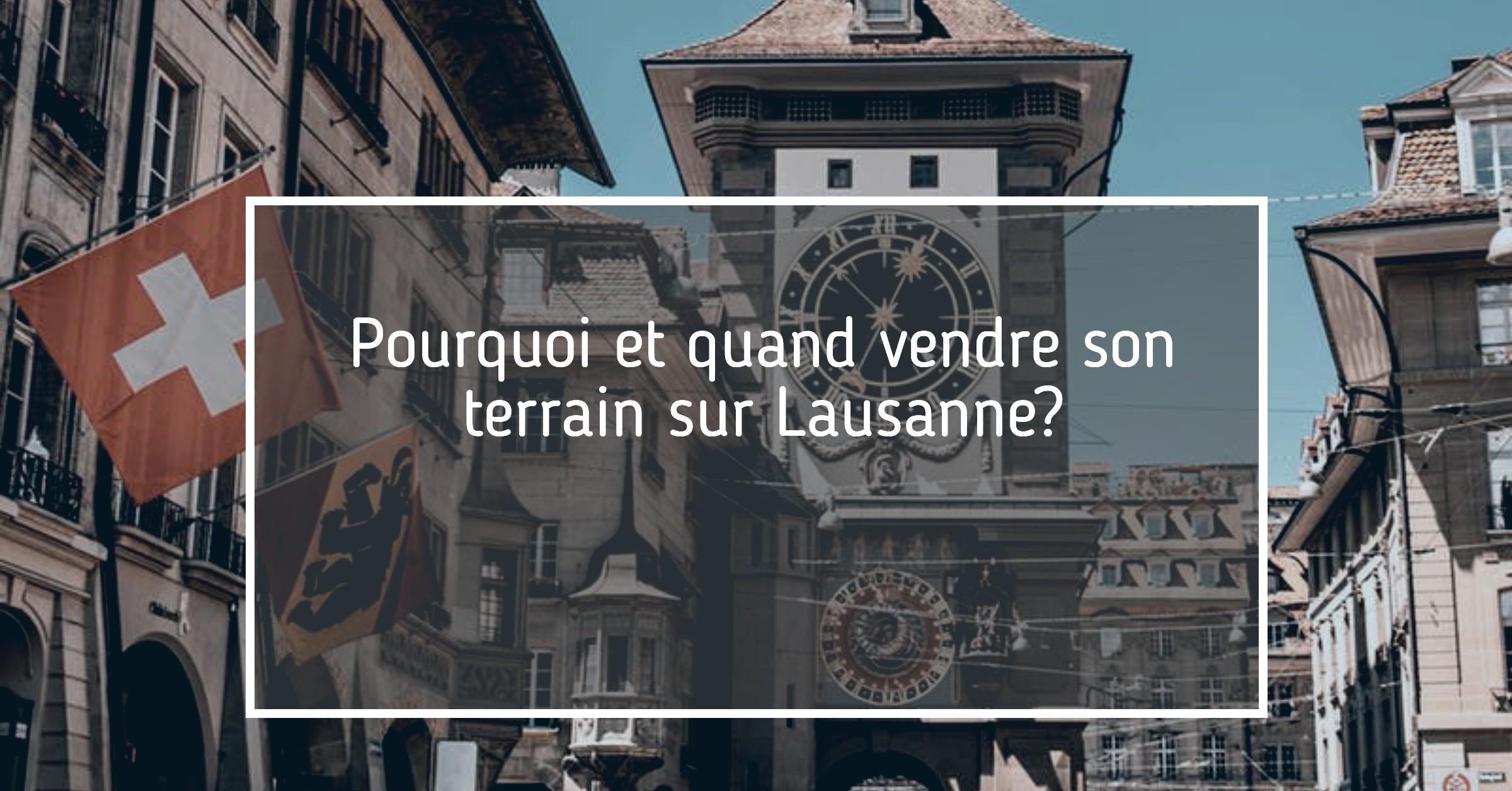 Vendre son terrain Lausanne