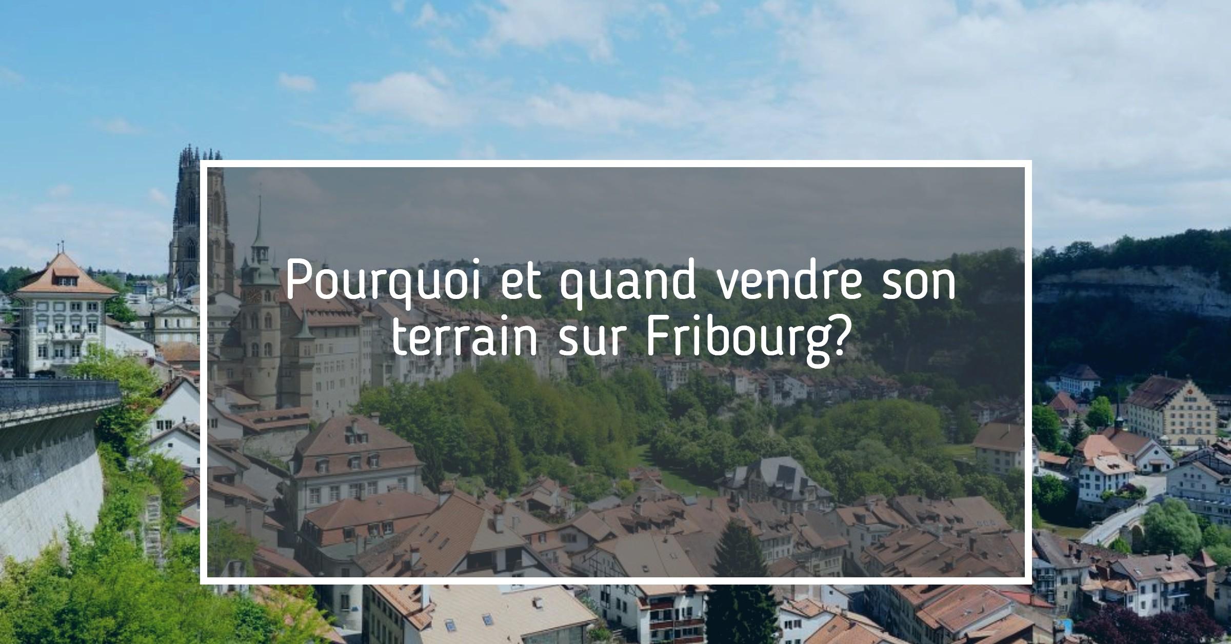Vente terrain Fribourg